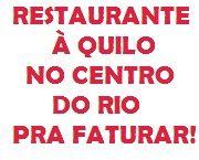 RESTAURANTES - CENTRO+RESTAURANTE � QUILO+RIO DE JANEIRO - RJ